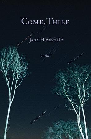 Come, Thief by Jane Hirshfield