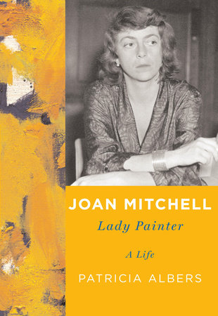 Joan Mitchell by Patricia Albers