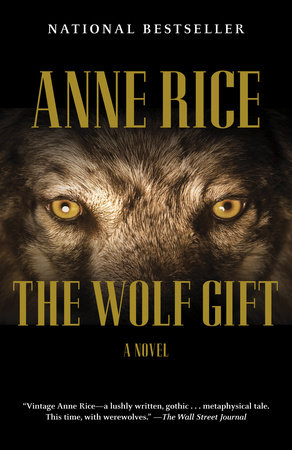 The Wolf Gift by Anne Rice