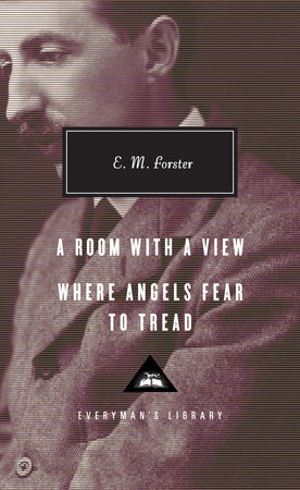 A Room with a View; Where Angels Fear to Tread by E.M. Forster