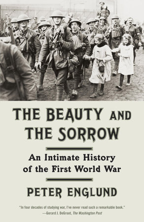 The Beauty and the Sorrow by Peter Englund and Peter Graves