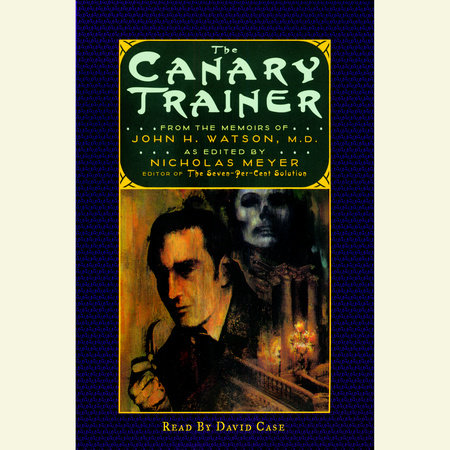 The Canary Trainer by Nicholas Meyer