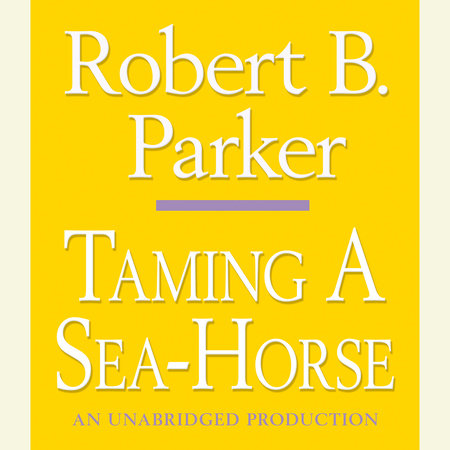 Taming a Seahorse by Robert B. Parker