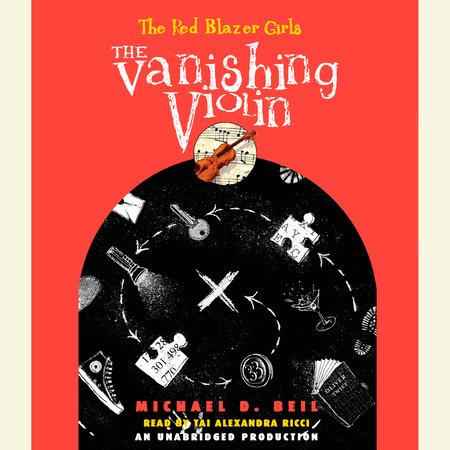 The Red Blazer Girls: The Vanishing Violin by Michael D. Beil