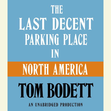 The Last Decent Parking Place in North America by Tom Bodett