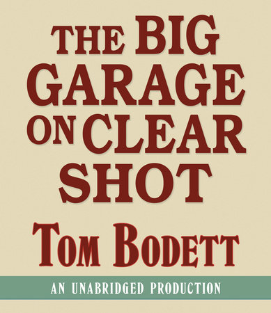 The Big Garage on Clear Shot by Tom Bodett