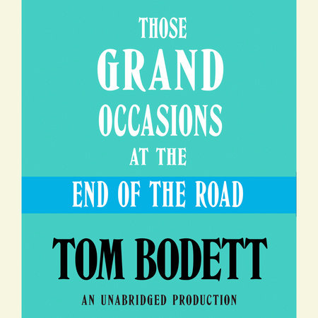 Those Grand Occasions at the End of the Road by Tom Bodett