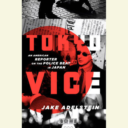 Tokyo Vice by Jake Adelstein