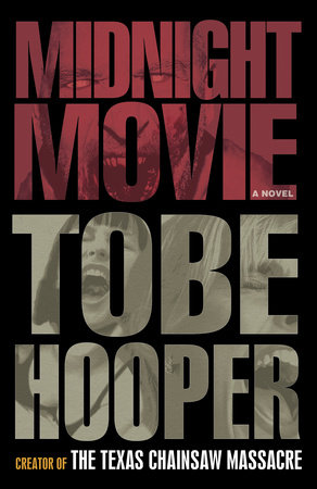 Midnight Movie by Tobe Hooper and Alan Goldsher