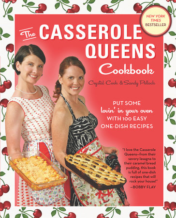 The Casserole Queens Cookbook by Crystal Cook and Sandy Pollock