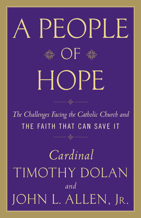 A People of Hope by John L. Allen, Jr. and Timothy M. Dolan