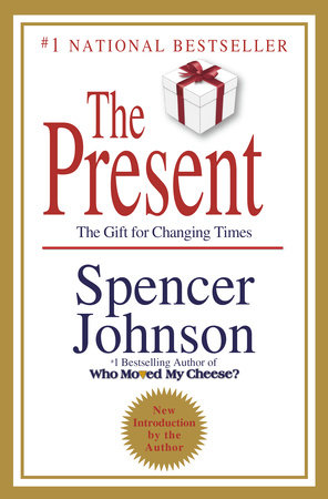 The Present by Spencer Johnson, M.D.