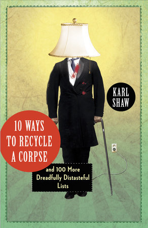 10 Ways to Recycle a Corpse by Karl Shaw