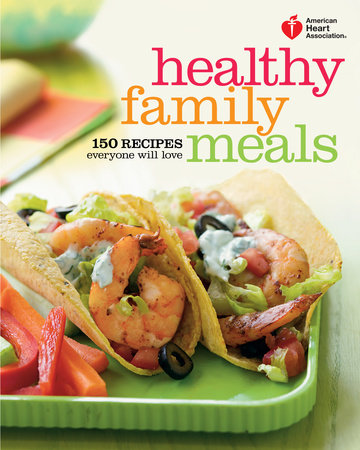 American Heart Association Healthy Family Meals by American Heart Association