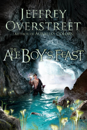 The Ale Boy's Feast by Jeffrey Overstreet