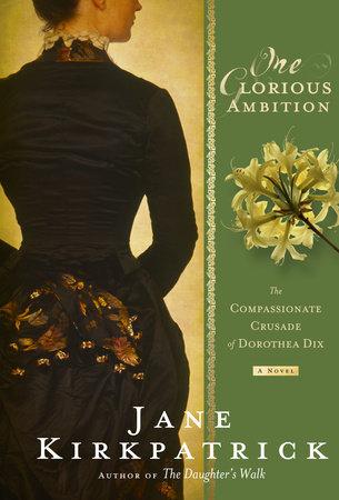 One Glorious Ambition by Jane Kirkpatrick