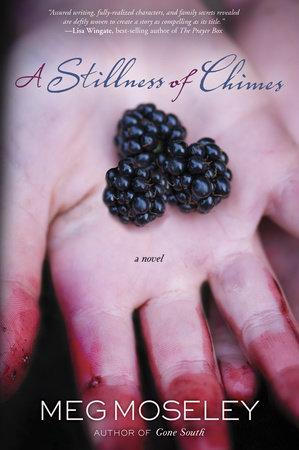 A Stillness of Chimes by Meg Moseley