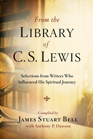 From the Library of C. S. Lewis by James Stuart Bell and Anthony P. Dawson