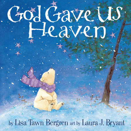 God Gave Us Heaven by Lisa Tawn Bergren