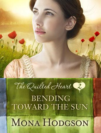 Bending Toward the Sun by Mona Hodgson