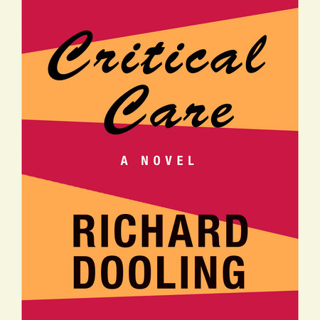 Critical Care by Richard Dooling