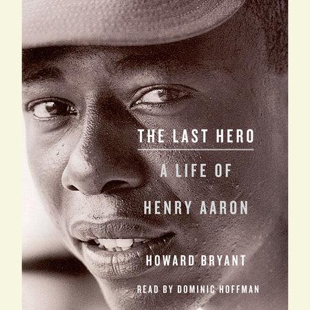 The Last Hero by Howard Bryant