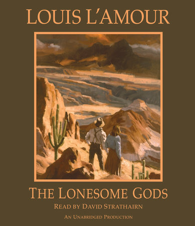 The Lonesome Gods by Louis L'Amour