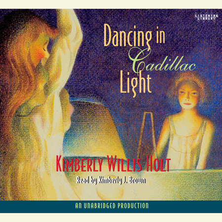 Dancing in Cadillac Light by Kimberly Willis Holt