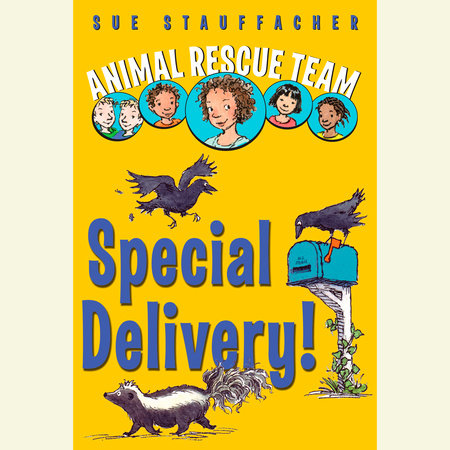 Animal Rescue Team: Special Delivery! by Sue Stauffacher