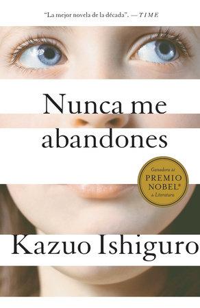 Nunca me abandones by Kazuo Ishiguro