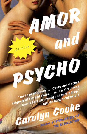 Amor and Psycho by Carolyn Cooke