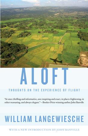 Aloft by William Langewiesche