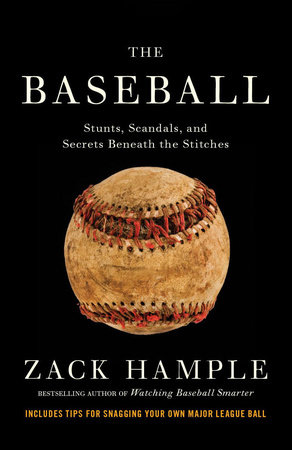 The Baseball by Zack Hample