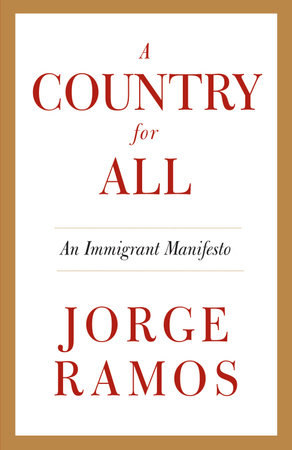 A Country for All by Jorge Ramos