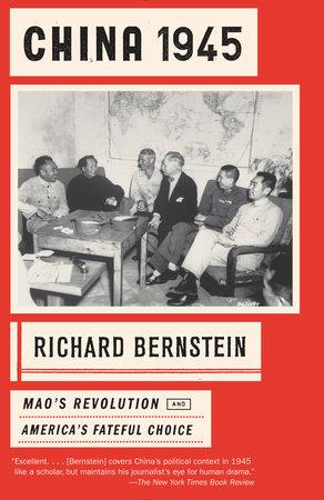 China 1945 by Richard Bernstein