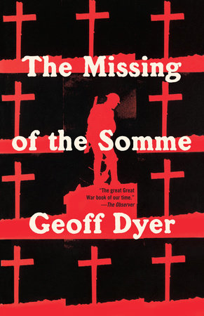 The Missing of the Somme by Geoff Dyer