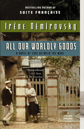 All Our Worldly Goods by Irene Nemirovsky