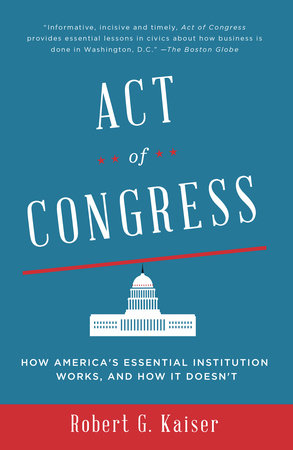 Act of Congress by Robert G. Kaiser