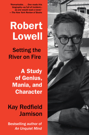 The cover of the book Robert Lowell, Setting the River on Fire
