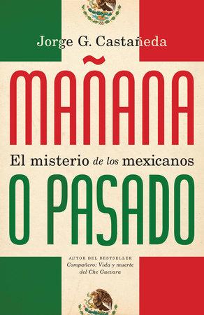 Mañana o pasado by Jorge Castaneda