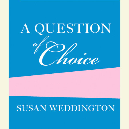 A Question of Choice by Sarah Weddington