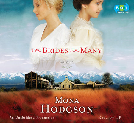 Two Brides Too Many by Mona Hodgson