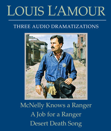 McNelly Knows a Ranger/A Job for a Ranger/Desert Death Song by Louis L'Amour
