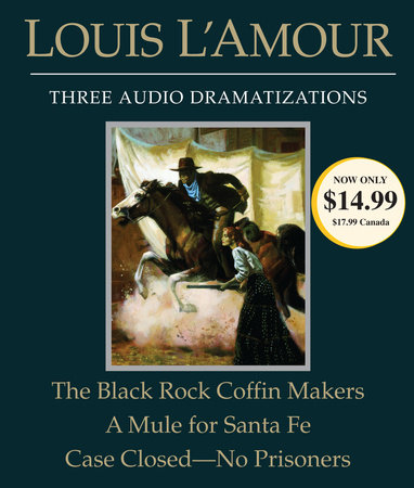 The Black Rock Coffin Makers/A Mule for Santa Fe/Case Closed - No Prisoners by Louis L'Amour