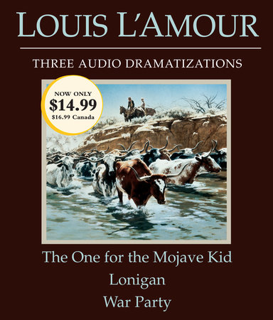 The One for the Mojave Kid/Lonigan/War Party by Louis L'Amour
