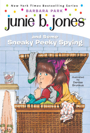 Junie B. Jones #4: Junie B. Jones and Some Sneaky Peeky Spying by Barbara Park