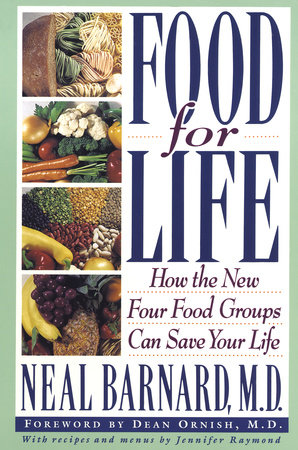 Food For Life by Neal Barnard, M.D.