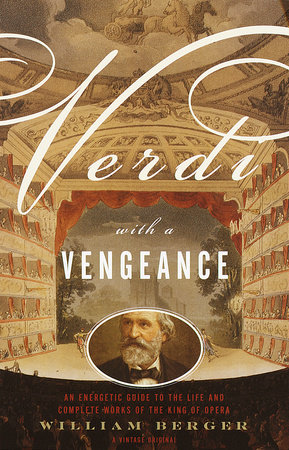 Verdi With a Vengeance by William Berger