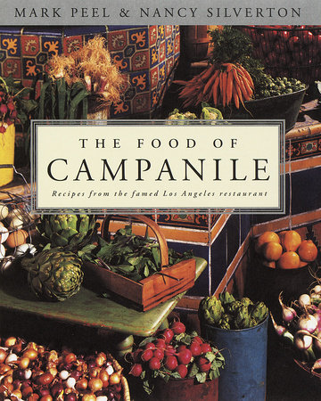 The Food of Campanile by Mark Peel and Nancy Silverton