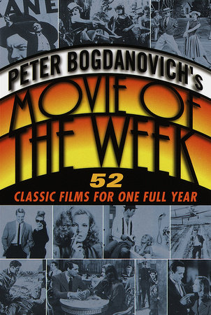 Peter Bogdanovich's Movie of the Week by Peter Bogdanovich